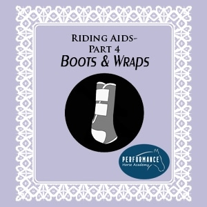 Riding Aids – Part 4 – Boots and Wraps